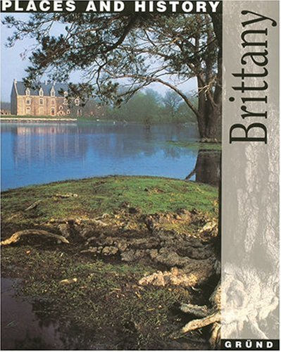 Brittany : Places and history By Thierry Jigourel