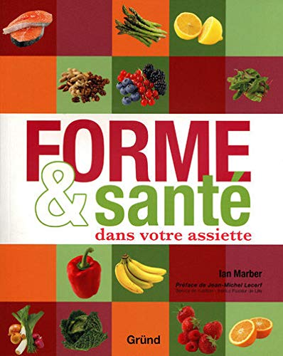 Forme et santé dans votre assiette (Grund santé) By Ian Marber