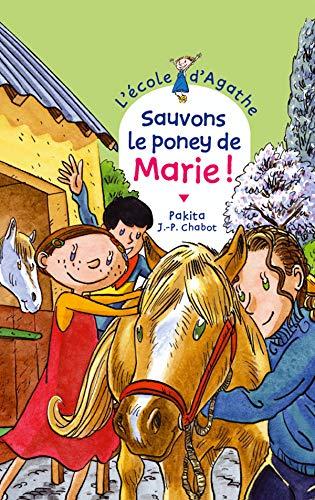 L'Ecole d'Agathe, Tome 28 : Sauvons le poney de Marie ! By Pakita