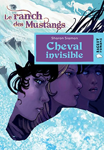 Cheval invisible (Le ranch des Mustangs) (Le ranch des Mustangs (6)) By Siamon Sharon