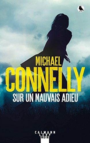 Sur un mauvais adieu By Michael Connelly