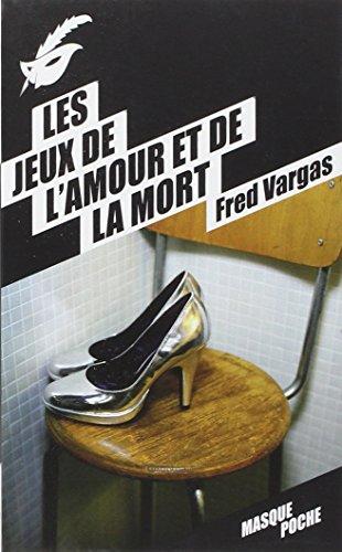 Les jeux de l'amour et de la mort By Fred Vargas
