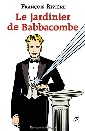 Le jardinier de Babbacombe (Grands Formats) By François Rivière