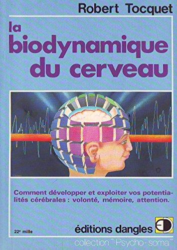 La biodynamique du cerveau : comment développer et exploiter vos potentialites cerebrales, volonte, By TOCQUET Robert
