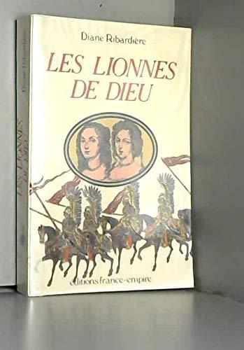 Les lionnes de Dieu: Recit historique (French Edition) By Diane Ribardire  Dedicace De L'auteur