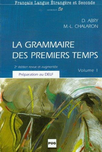 La Grammaire Des Premiers Temps By Chalaron. M-L Abry. D