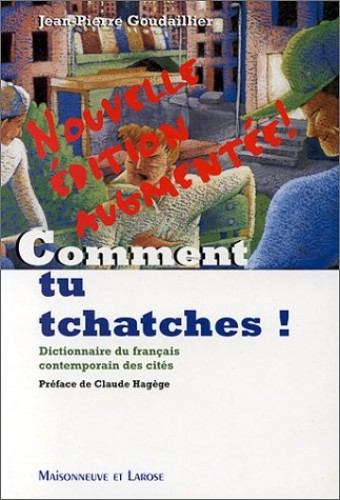 Comment Tu Tchatches by Goudaillier