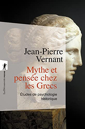 Mythe et pensée chez les Grecs (Poches sciences) By JEAN-PIERRE VERNANT