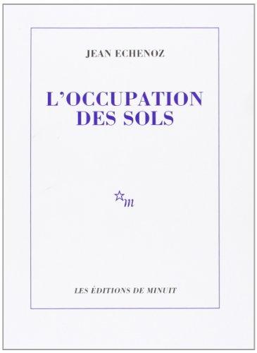Loccupation des sols (ROMANS) By Jean Echenoz