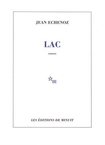 Lac (ROMANS) By Jean Echenoz
