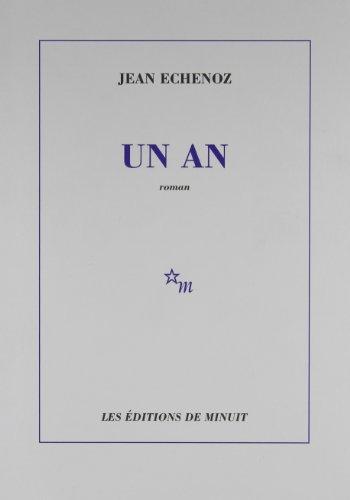 Un an (ROMANS) By Jean Echenoz