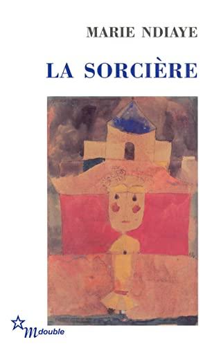 La Sorciere By Marie NDiaye