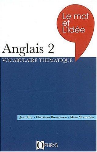Le Mot et l'idée : Anglais Niveau 2 By Alain Mounolou