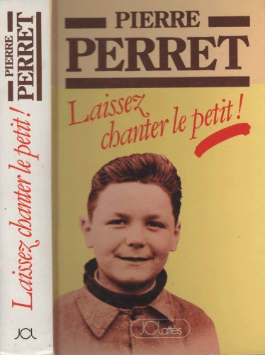 Laissez chanter le petit By PERRET PIERRE