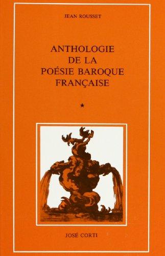 ANTHOLOGIE DE LA POESIE BAROQUE FRANCAISE T 1 By ROUSSET JEAN