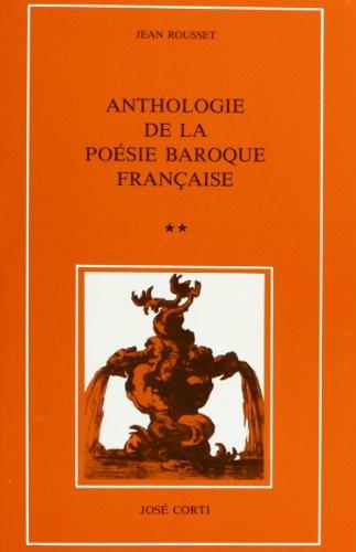 ANTHOLOGIE DE LA POESIE BAROQUE FRANCAISE T 2 By ROUSSET JEAN