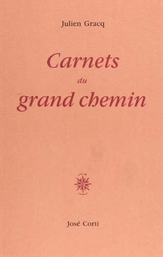 Carnets du grand chemin (DOMAINE FRANCAIS) By Julien Gracq