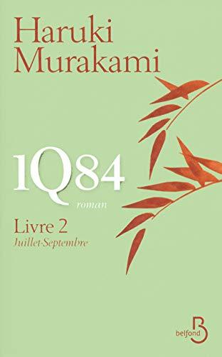 1Q84, Livre 2, Juillet - Septembre (Roman) By Haruki Murakami