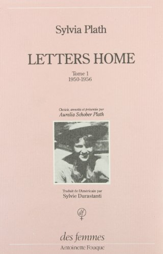 Letters Home : Correspondance 1950-1963, 1950-1956 By Sylvia Plath