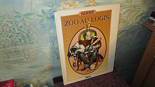 Zoo au logis (French Edition) By claude-serre