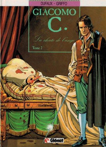 Giacomo C, Tome 2 : La Chute de l'ange By Jean Dufaux