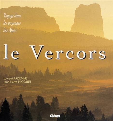 Le Vercors : voyage dans les paysages des Alpes (Beaux livres Montagne) By Jean-Pierre Nicollet