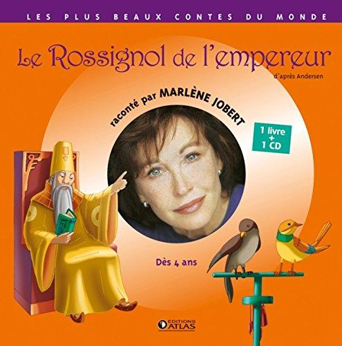 Le Rossignol de l'Empereur (Les plus beaux contes du monde) By Marlène Jobert