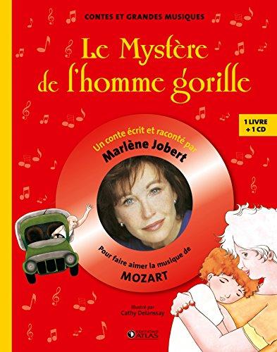 Le mystère de l'homme gorille: Pour faire aimer la musique de Mozart (Marlène Jobert - Contes et grandes musiques) By Marlne Jobert