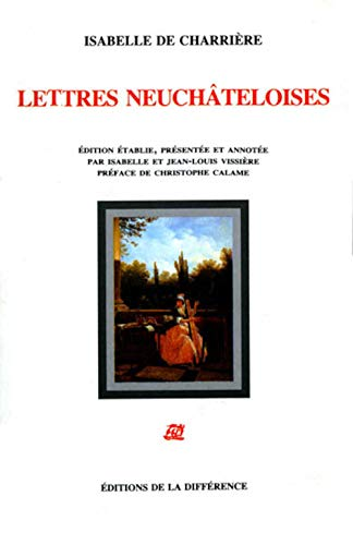 Lettres Neuchateloises By Isabelle de Charriere