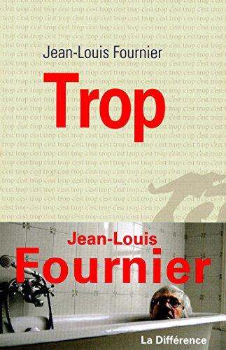 Trop By Jean-Louis Fournier