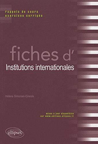 Fiches d'institutions internationales. Rappels de cours et exercices corrigés By Hlne Simonian-Gineste