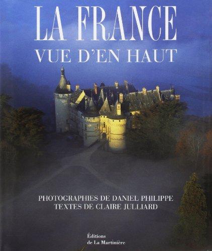 La France vue d'en haut By Claire Julliard