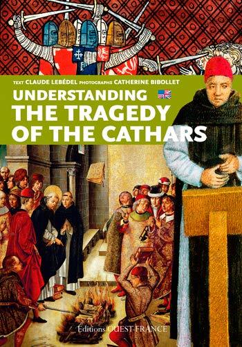 Comprendre la tragédie des cathares (gb) By BIBOLLET Catherine