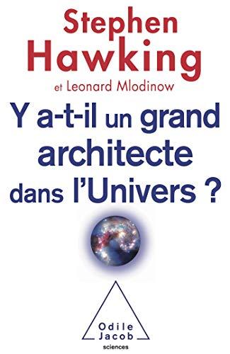 Y a-t-il un grand architecte dans l'Univers ? (OJ.SCIENCES) By Leonard Mlodinow