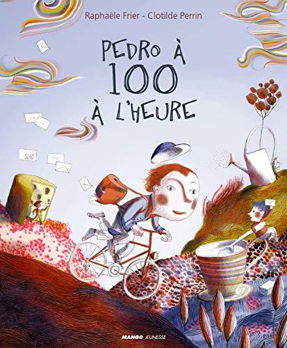 PEDRO A CENT A L'HEURE (ALBUMS ILLUSTRES 3/6 ANS) By Raphale Frier