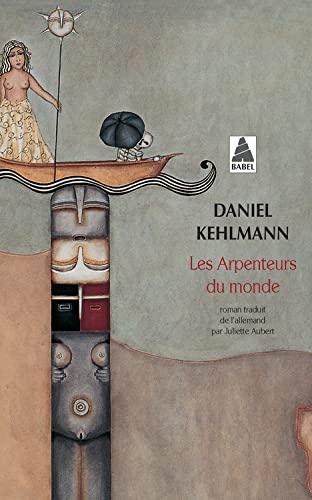 Les arpenteurs du monde By Daniel Kehlmann