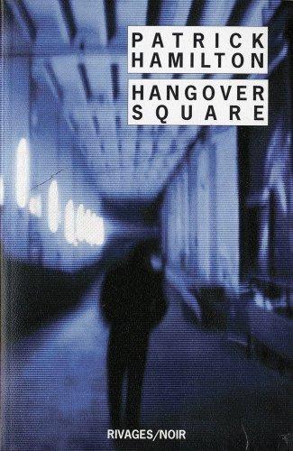 hangover square (RIVAGES NOIR (POCHE)) By Hamilton patrick