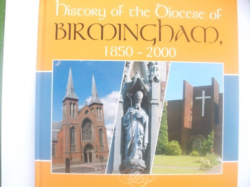 History of the Diocese of Birmingham 1850 - 2000 By J. J. (ed.) Scarisbrick