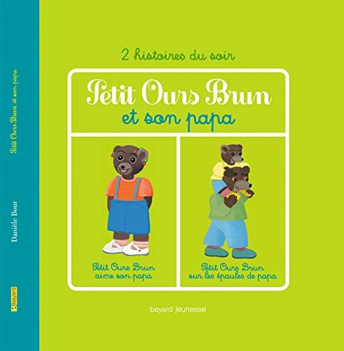 Petit Ours Brun aime son papa By Marie Aubinais