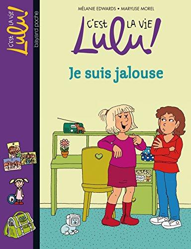 C U0026 39 Est La Vie Lulu    Tome 32   Je Suis Jalouse By M U00e9lanie Edwards