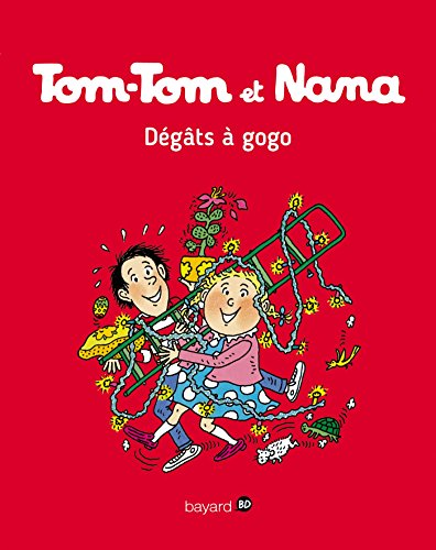 Tom-Tom et Nana, Tome 23: Dégats à gogo ! By EVELYNE REBERG