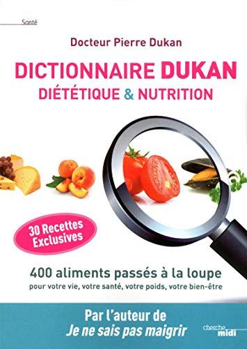 Dictionnaire Dukan Diététique & Nutrition (Documents) By Pierre Dukan