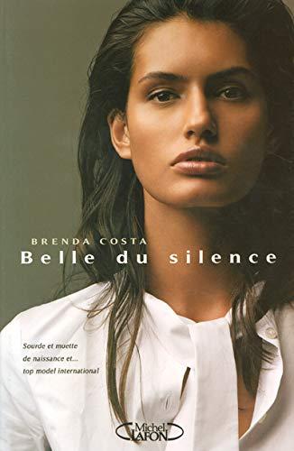 La belle du silence : muette de naissance et top model international By Brenda Costa