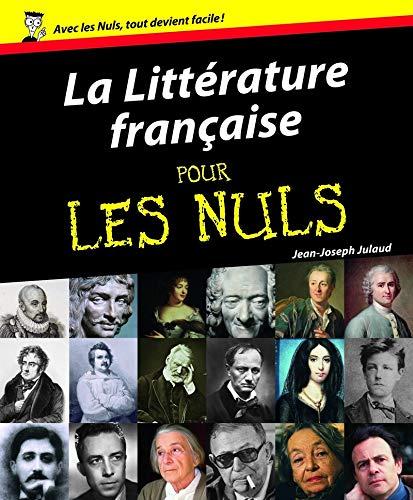 La Litterature Francaise Pour Les Nuls par Jean-Joseph Julaud