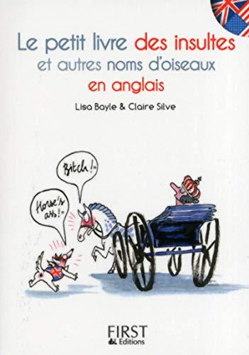 Le petit livre des insultes et autres noms d'oiseaux en anglais By Claire Silve