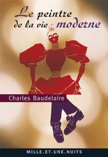 Le peintre de la vie moderne By Charles Baudelaire