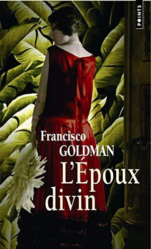 Epoux Divin(l') By Francisco Goldman