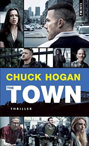 The Town/Le Prince Des Braqueurs By Chuck Hogan