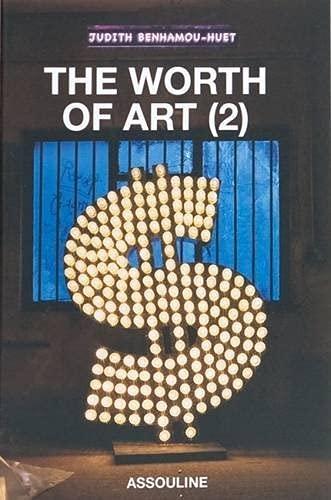 Worth of Art: v. 2 by Judith Benhamou-Huet
