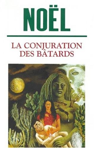 La conjuration des bâtards: Roman By Francine Nol
